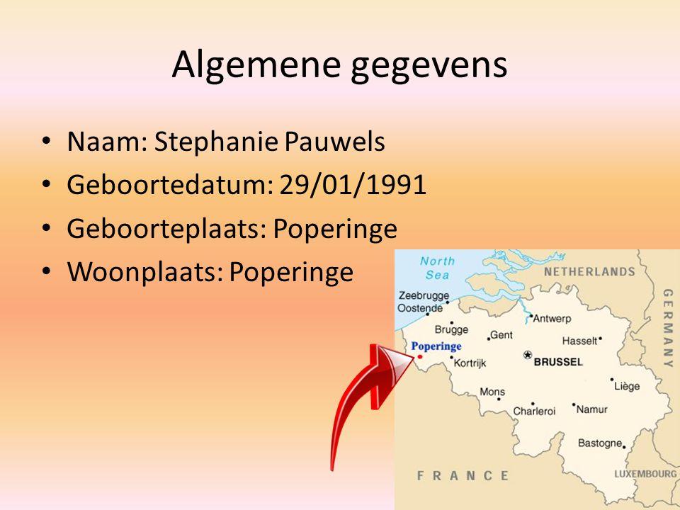 Algemene gegevens Naam: Stephanie Pauwels Geboortedatum: 29/01/1991