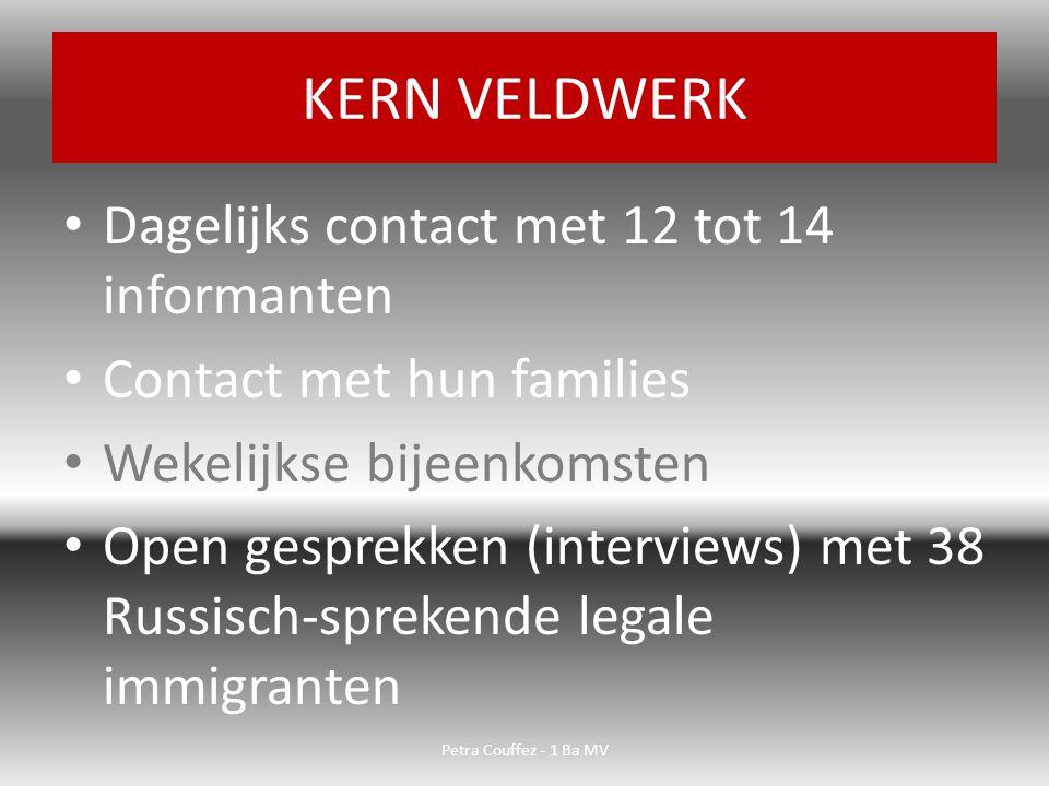 KERN VELDWERK Dagelijks contact met 12 tot 14 informanten