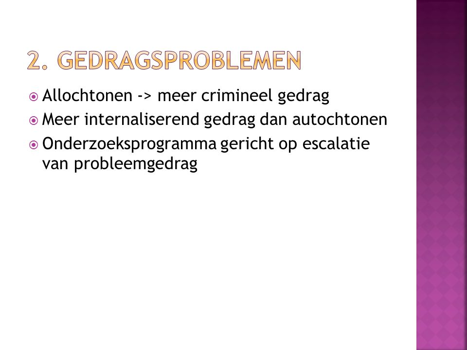 2. Gedragsproblemen Allochtonen -> meer crimineel gedrag