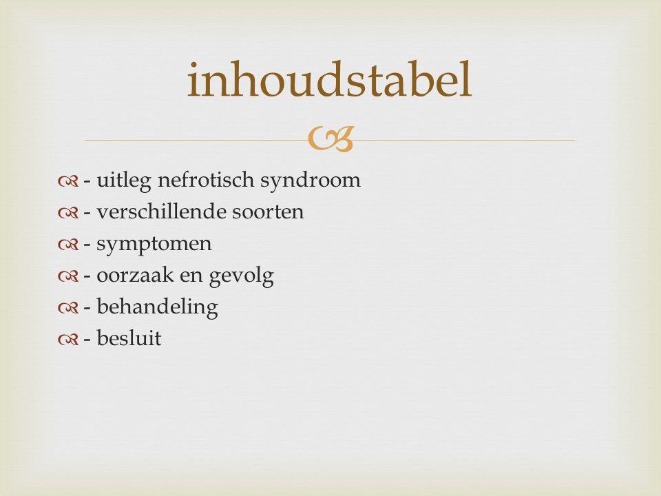 inhoudstabel - uitleg nefrotisch syndroom - verschillende soorten