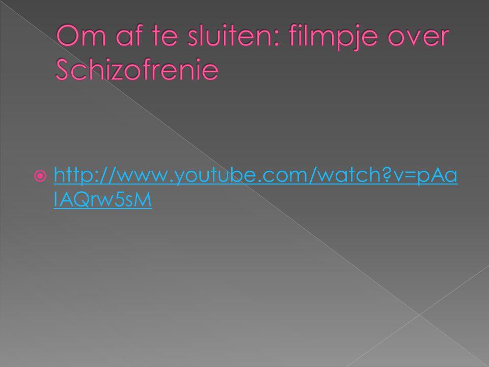 Om af te sluiten: filmpje over Schizofrenie