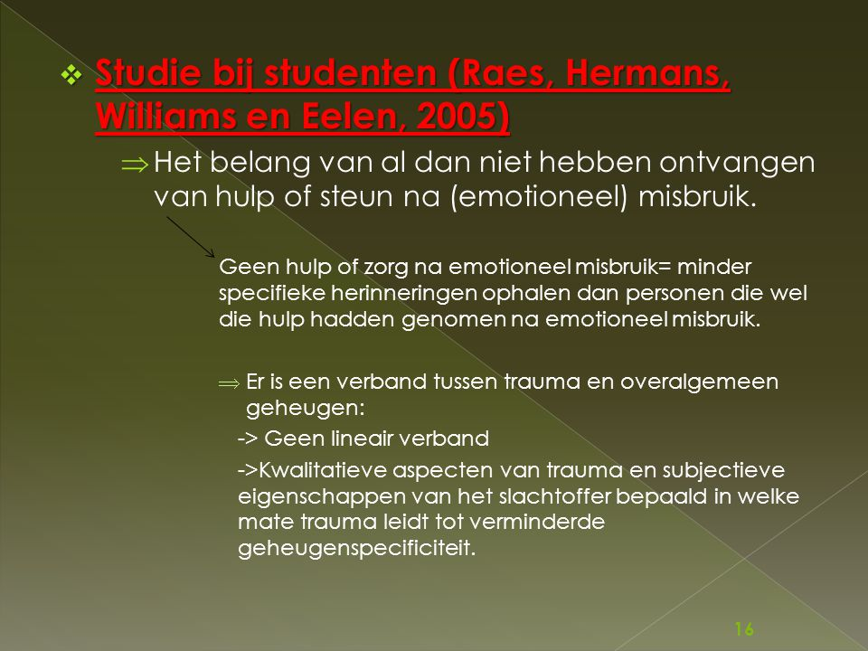 Studie bij studenten (Raes, Hermans, Williams en Eelen, 2005)