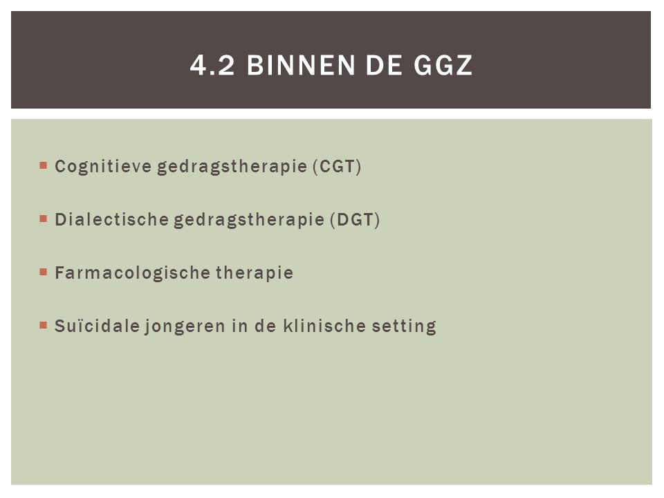 4.2 Binnen de ggz Cognitieve gedragstherapie (CGT)