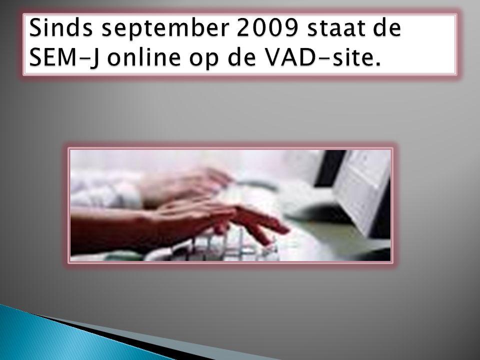 Sinds september 2009 staat de SEM-J online op de VAD-site.