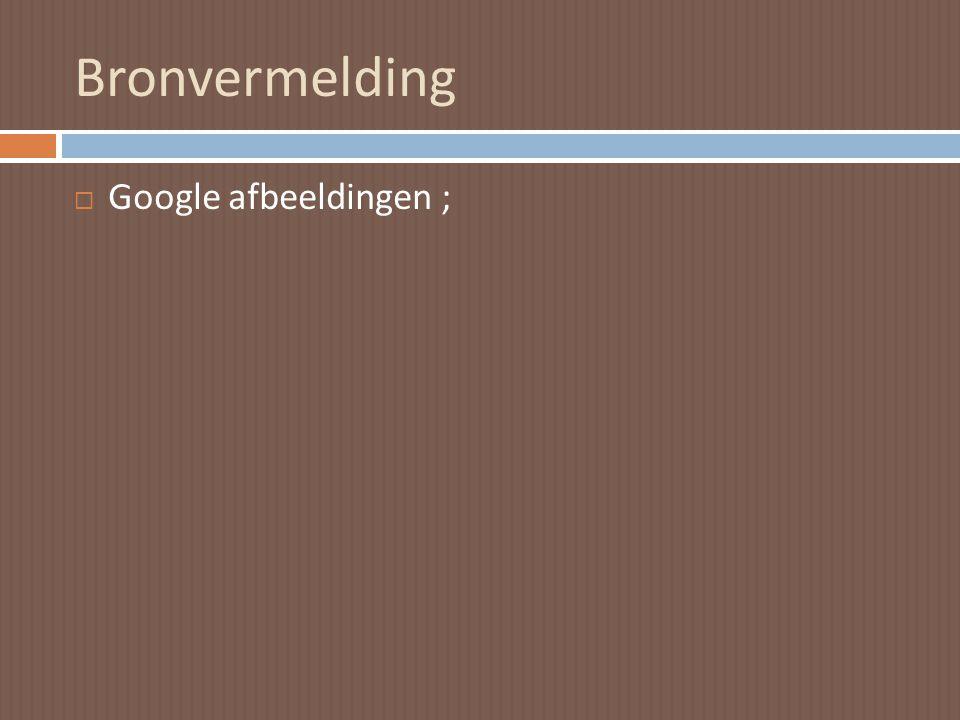 Bronvermelding Google afbeeldingen ;