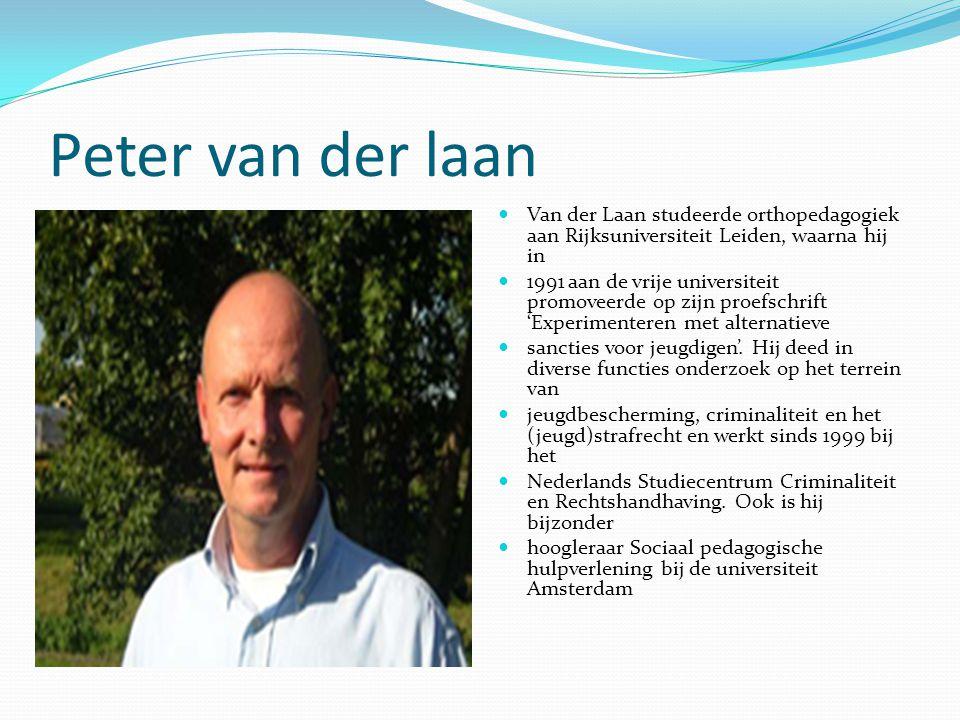 Peter van der laan Van der Laan studeerde orthopedagogiek aan Rijksuniversiteit Leiden, waarna hij in.