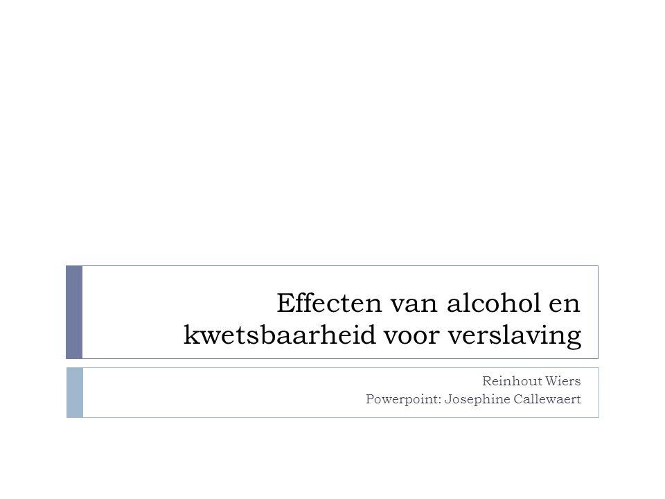 Effecten van alcohol en kwetsbaarheid voor verslaving