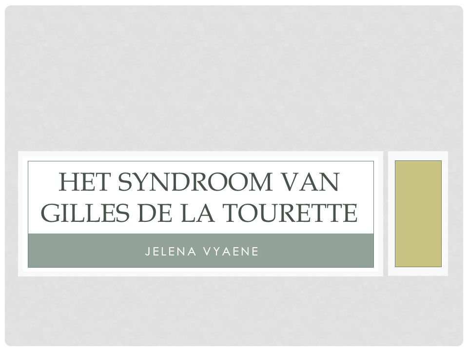 Het syndroom van Gilles de la Tourette