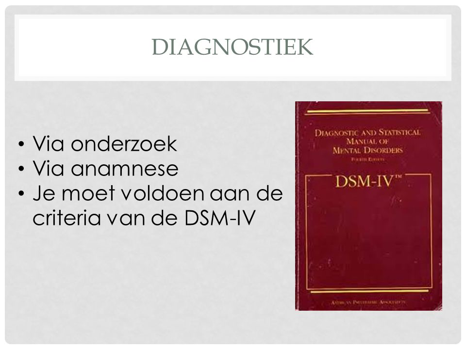 Diagnostiek Via onderzoek Via anamnese