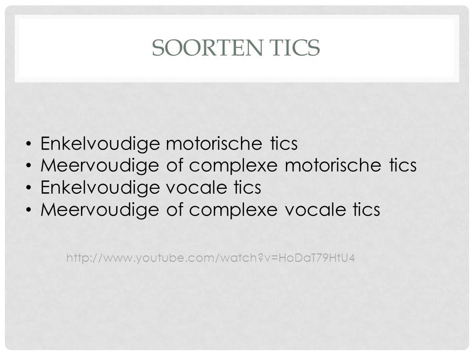 Soorten tics Enkelvoudige motorische tics