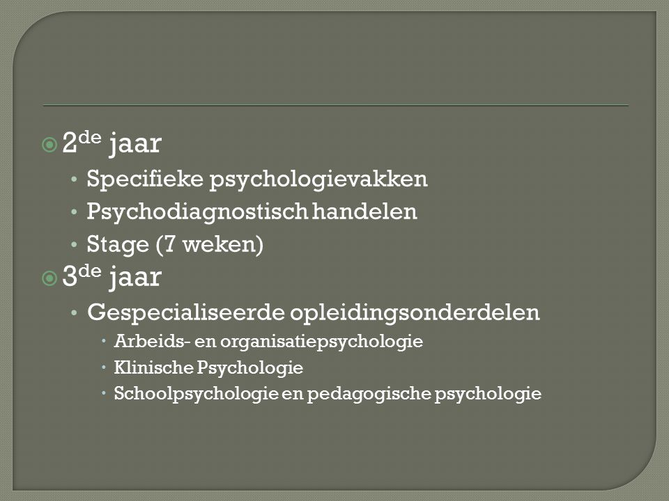2de jaar 3de jaar Specifieke psychologievakken