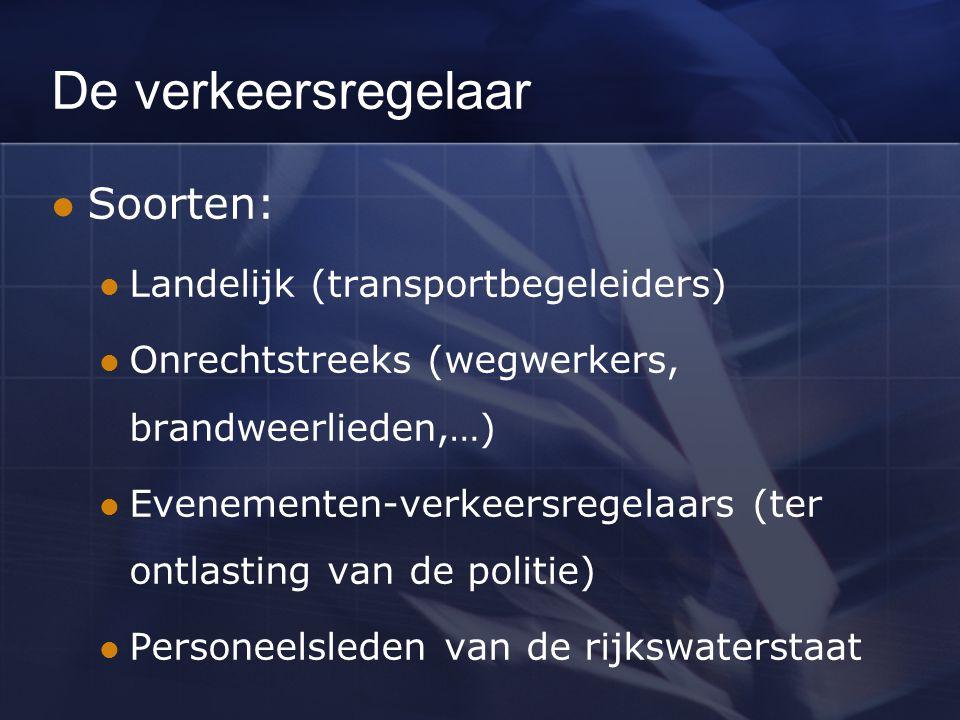 De verkeersregelaar Soorten: Landelijk (transportbegeleiders)