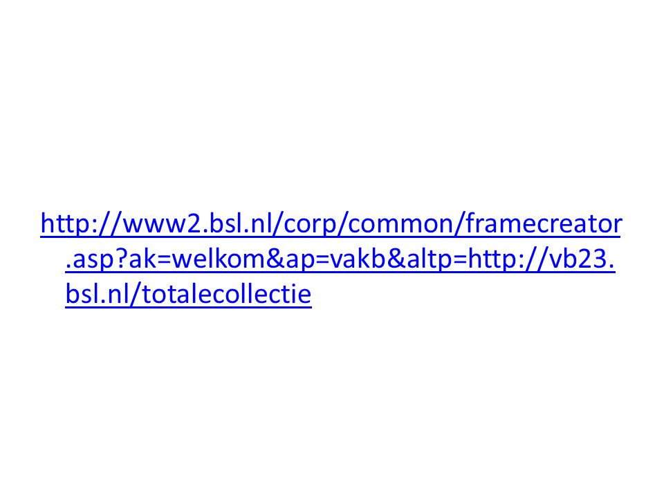 http://www2. bsl. nl/corp/common/framecreator. asp