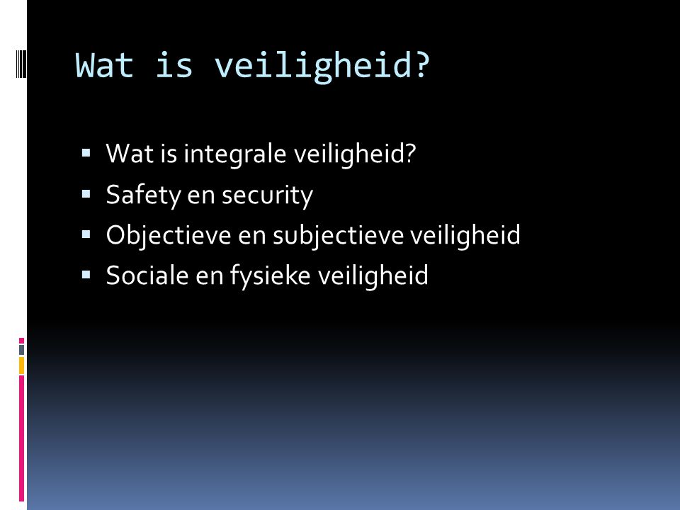 Wat is veiligheid Wat is integrale veiligheid Safety en security