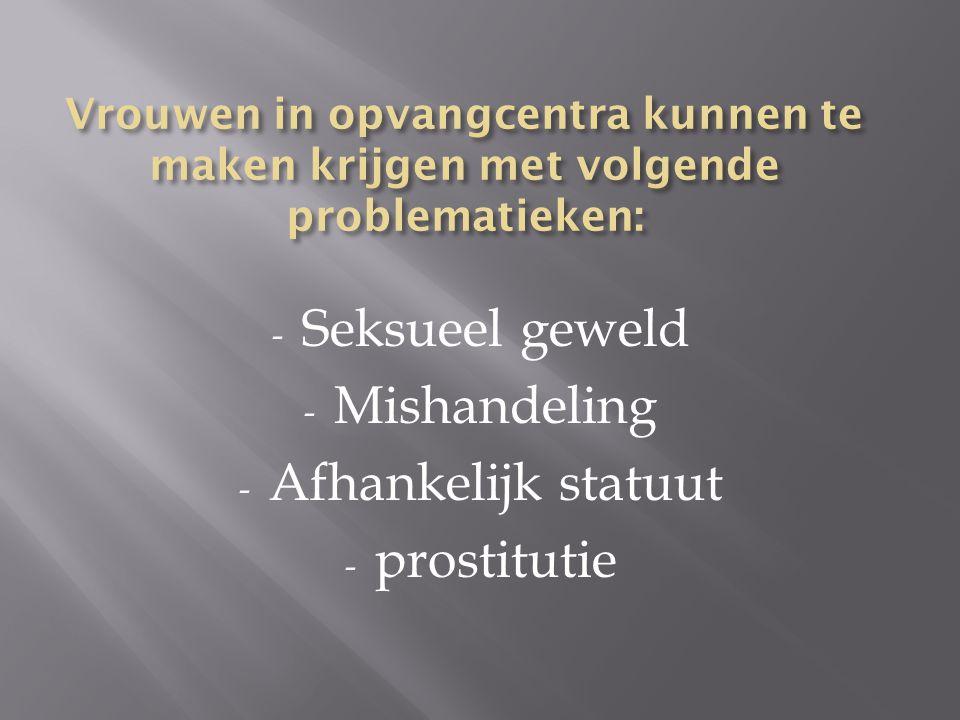 Seksueel geweld Mishandeling Afhankelijk statuut prostitutie