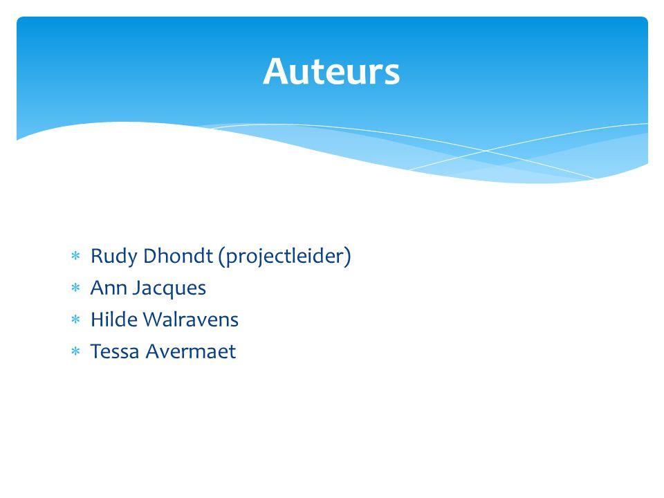Auteurs Rudy Dhondt (projectleider) Ann Jacques Hilde Walravens