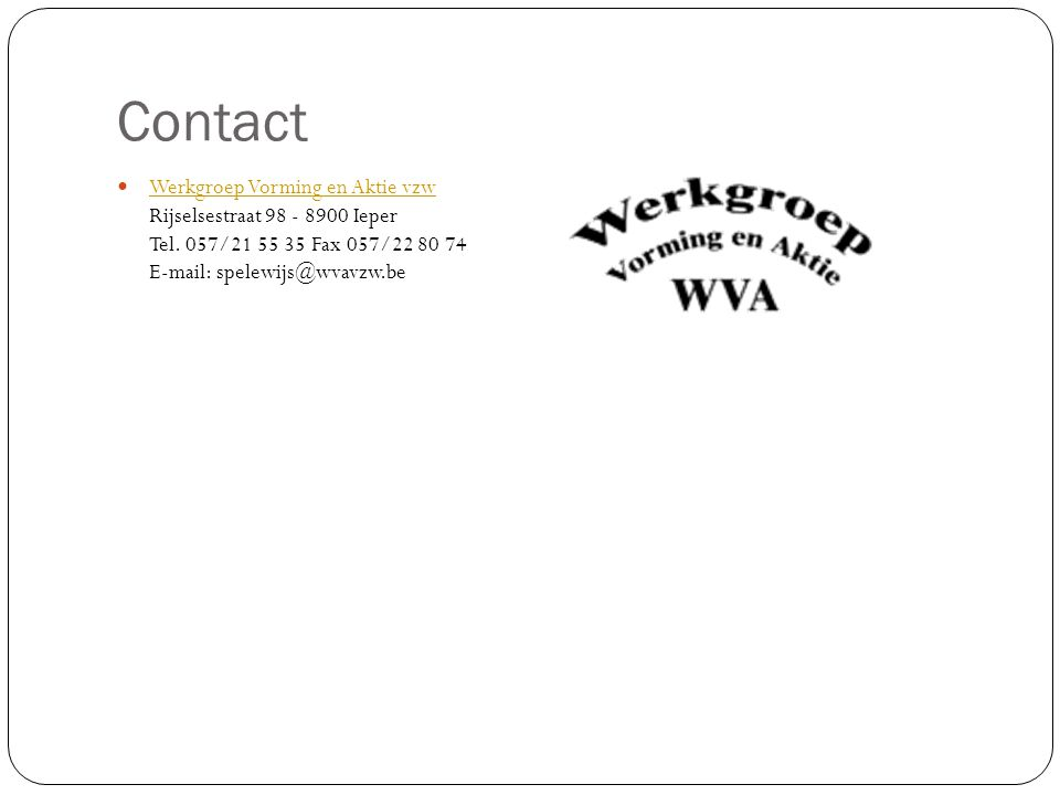 Contact Werkgroep Vorming en Aktie vzw Rijselsestraat 98 - 8900 Ieper Tel.