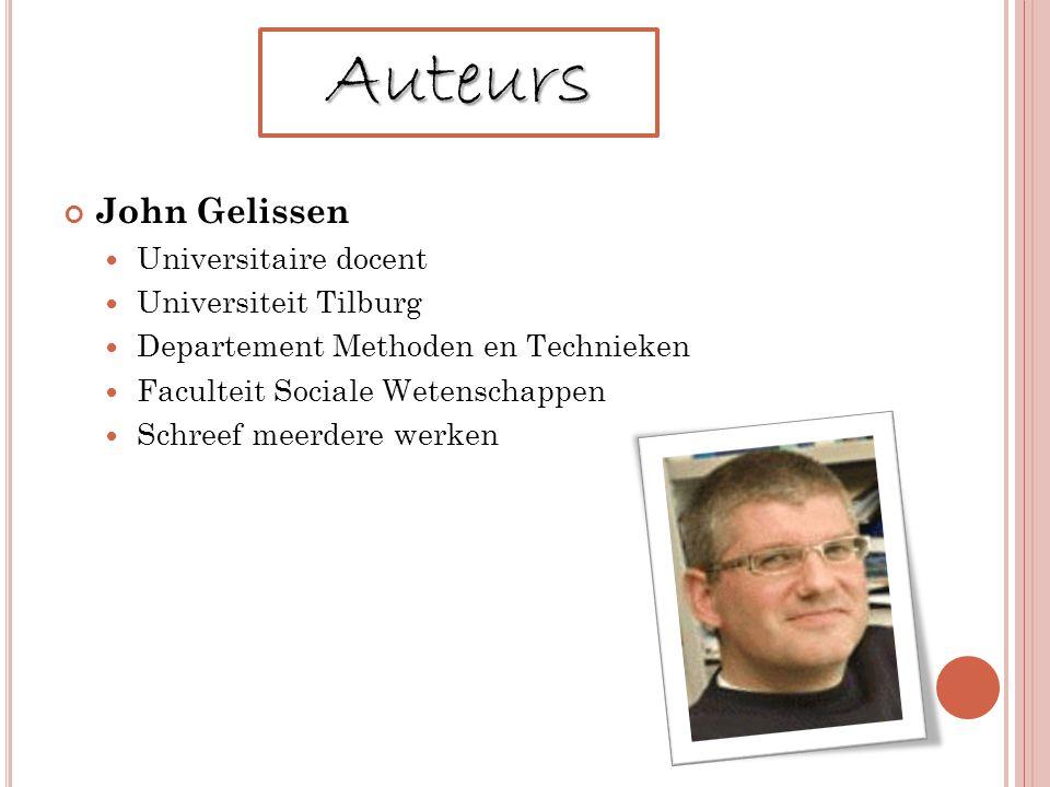 Auteurs John Gelissen Universitaire docent Universiteit Tilburg