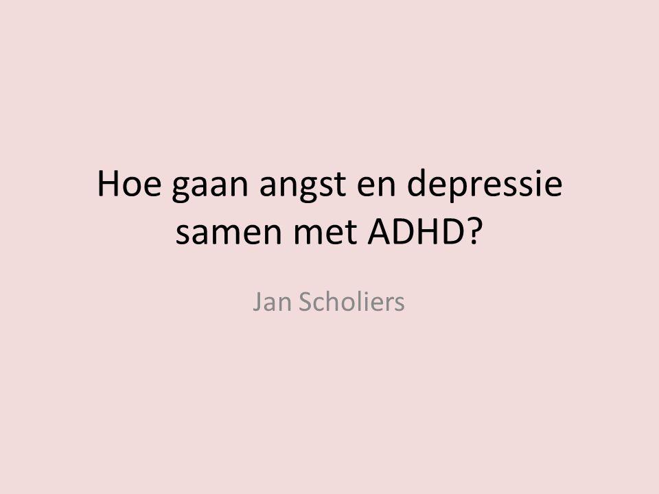 Hoe gaan angst en depressie samen met ADHD