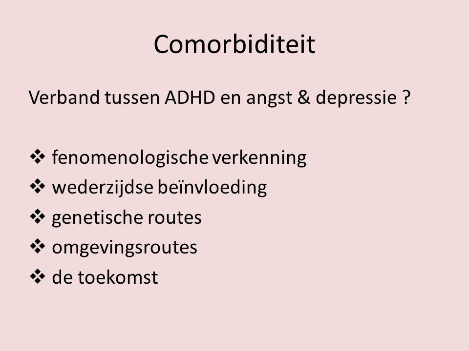 Comorbiditeit Verband tussen ADHD en angst & depressie