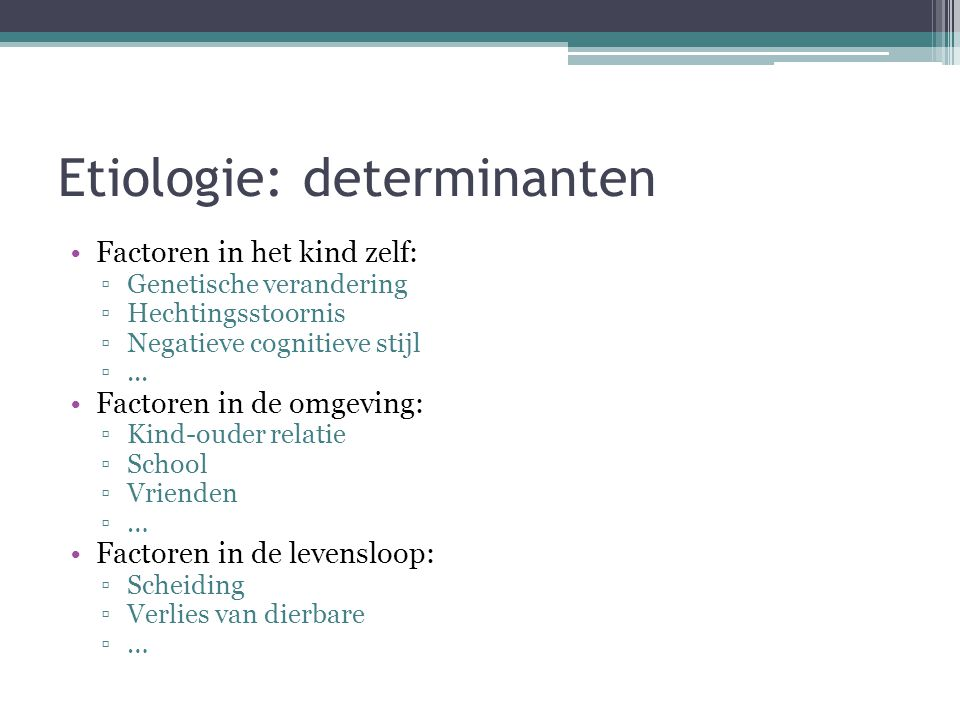 Etiologie: determinanten