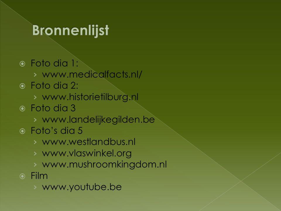 Bronnenlijst Foto dia 1: www.medicalfacts.nl/ Foto dia 2: