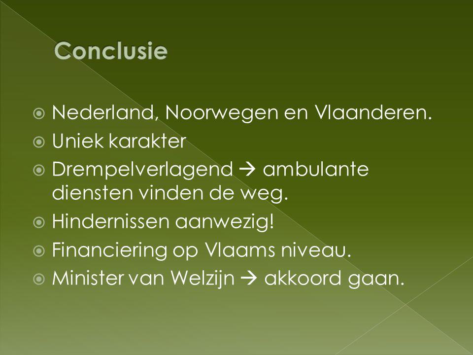 Conclusie Nederland, Noorwegen en Vlaanderen. Uniek karakter