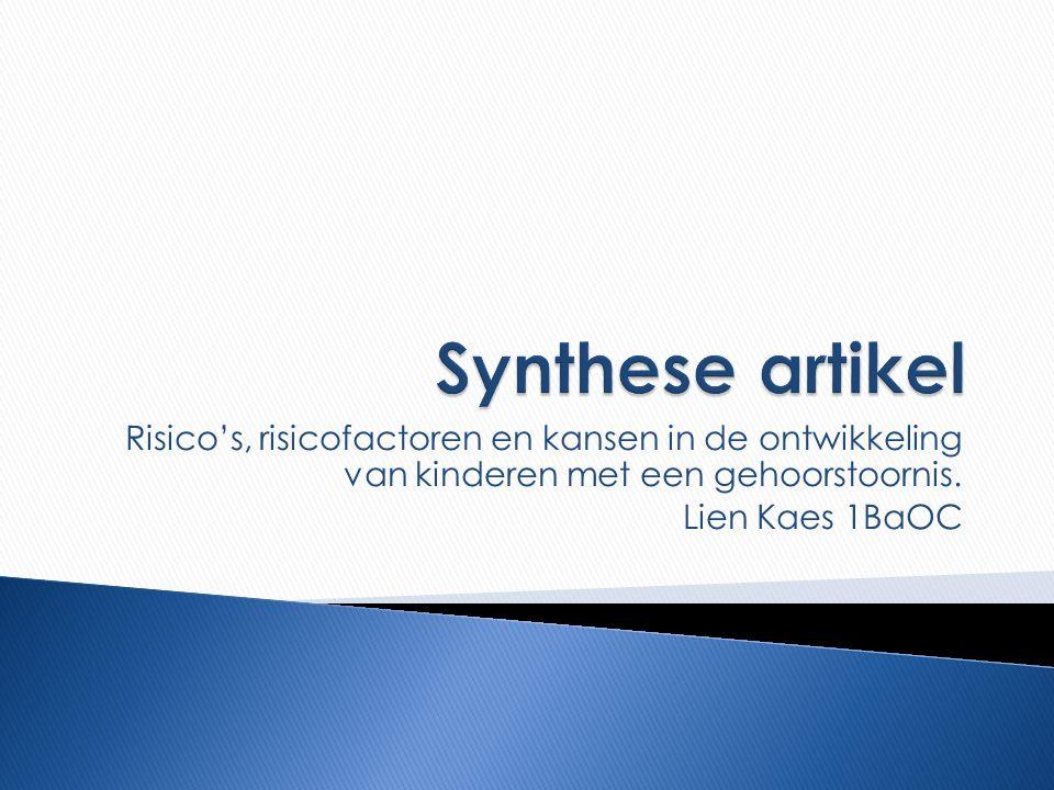 Synthese artikel Risico's, risicofactoren en kansen in de ontwikkeling van kinderen met een gehoorstoornis.