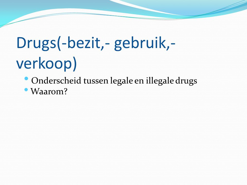 Drugs(-bezit,- gebruik,- verkoop)