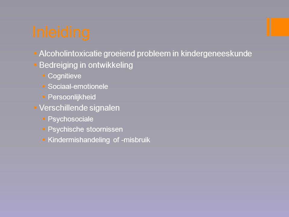 Inleiding Alcoholintoxicatie groeiend probleem in kindergeneeskunde