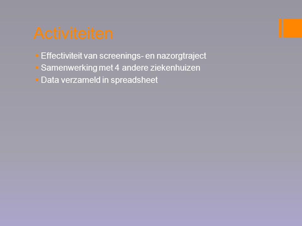 Activiteiten Effectiviteit van screenings- en nazorgtraject