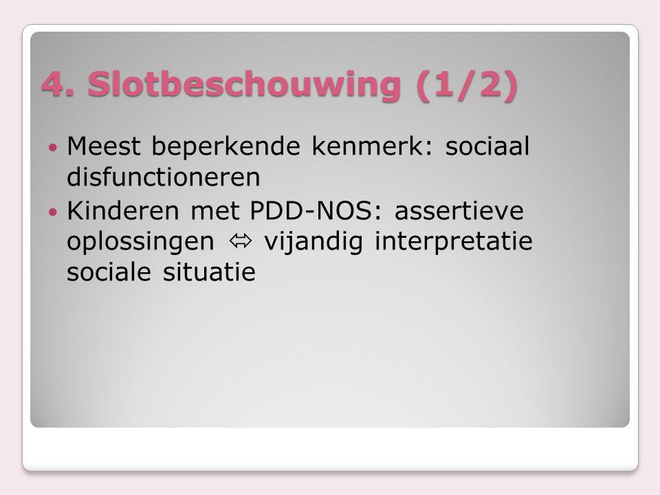 4. Slotbeschouwing (1/2) Meest beperkende kenmerk: sociaal disfunctioneren.