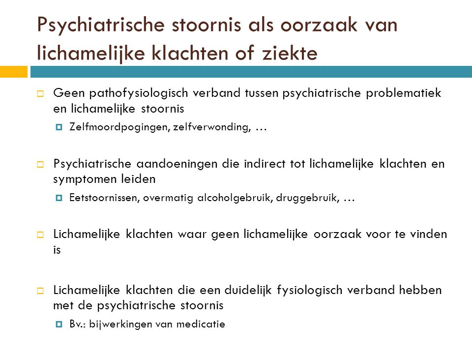 Psychiatrische stoornis als oorzaak van lichamelijke klachten of ziekte
