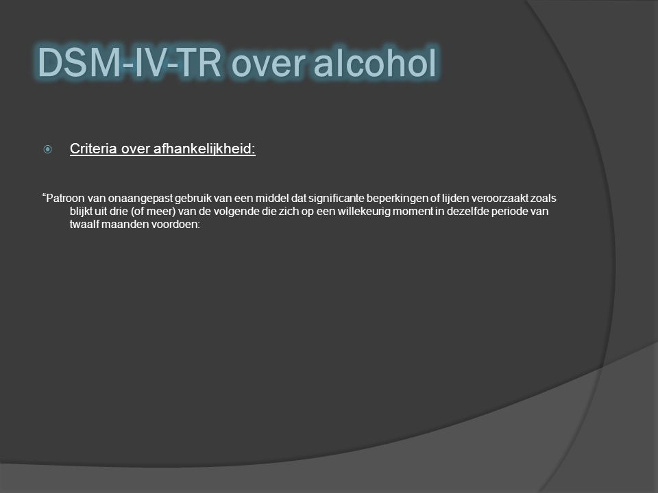 DSM-IV-TR over alcohol