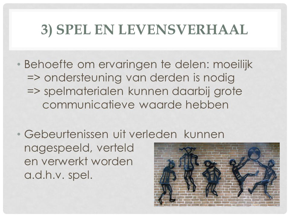 3) SPEL EN LEVENSVERHAAL
