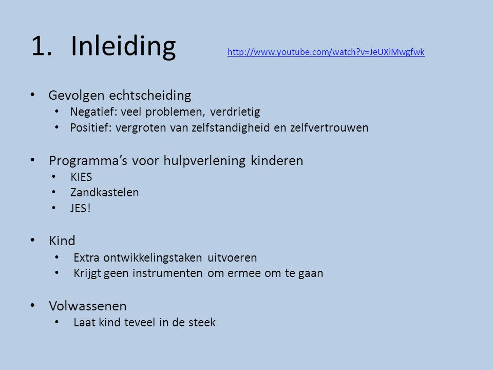 Inleiding http://www.youtube.com/watch v=JeUXiMwgfwk