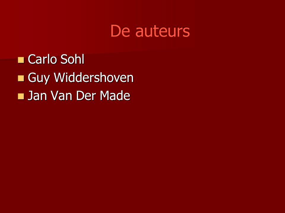 De auteurs Carlo Sohl Guy Widdershoven Jan Van Der Made
