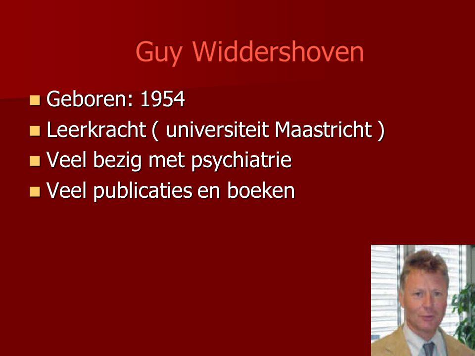 Guy Widdershoven Geboren: 1954 Leerkracht ( universiteit Maastricht )