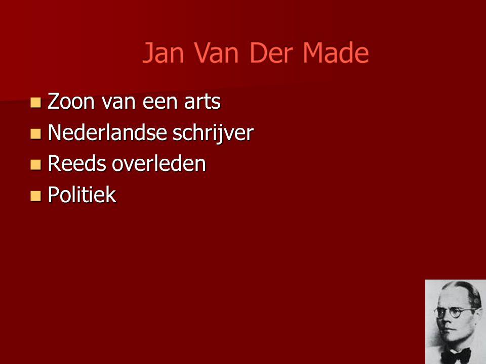 Jan Van Der Made Zoon van een arts Nederlandse schrijver