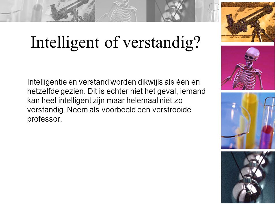 Intelligent of verstandig