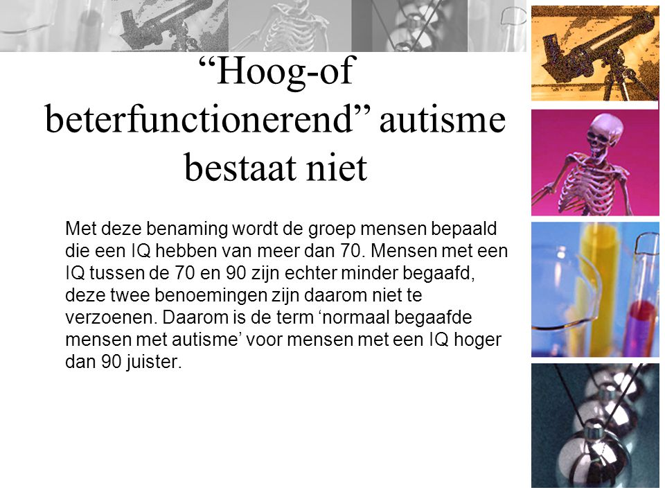 Hoog-of beterfunctionerend autisme bestaat niet