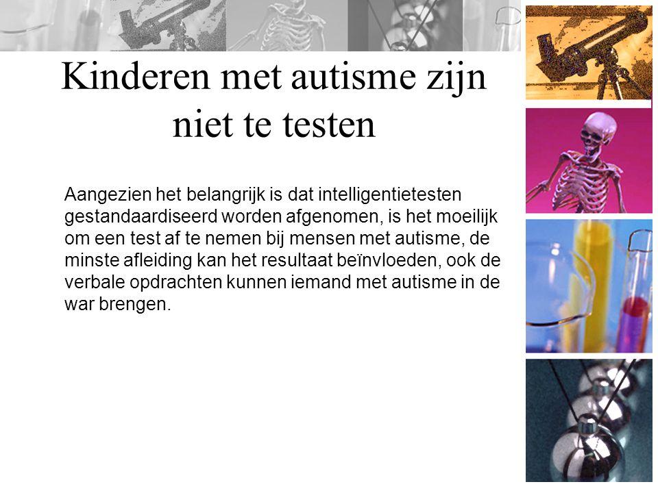 Kinderen met autisme zijn niet te testen