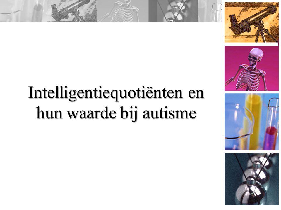 Intelligentiequotiënten en hun waarde bij autisme