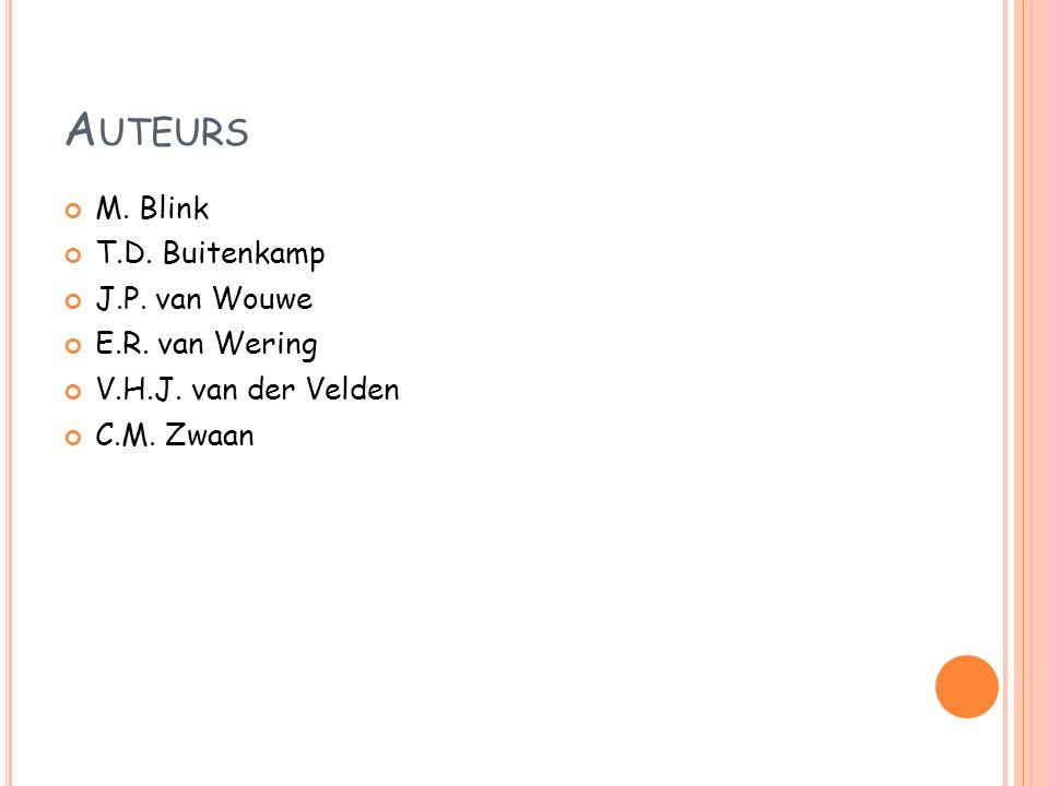 Auteurs M. Blink T.D. Buitenkamp J.P. van Wouwe E.R. van Wering