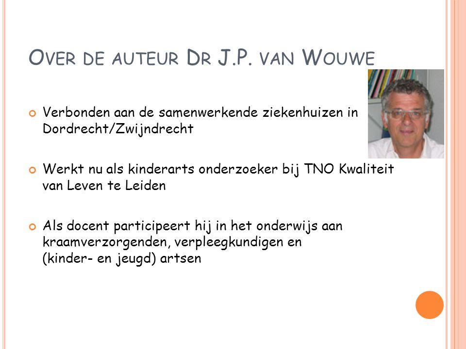 Over de auteur Dr J.P. van Wouwe