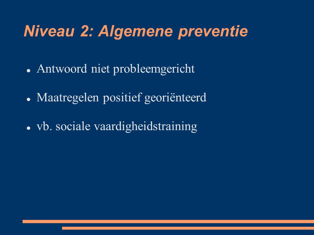 Niveau 2: Algemene preventie