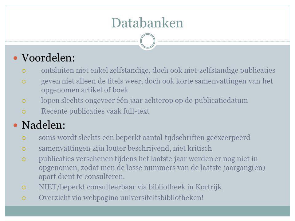 Databanken Voordelen: Nadelen: