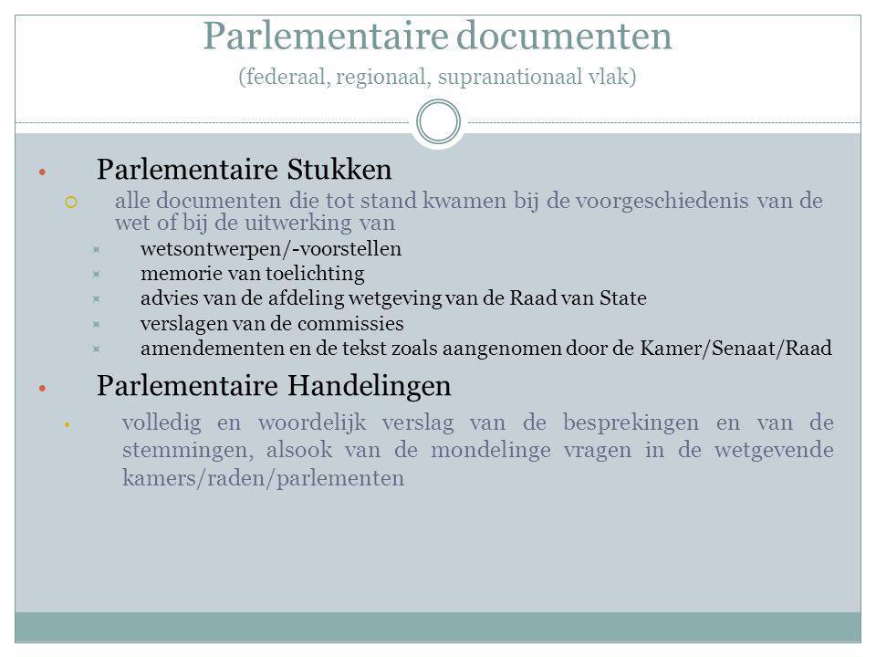 Parlementaire documenten (federaal, regionaal, supranationaal vlak)