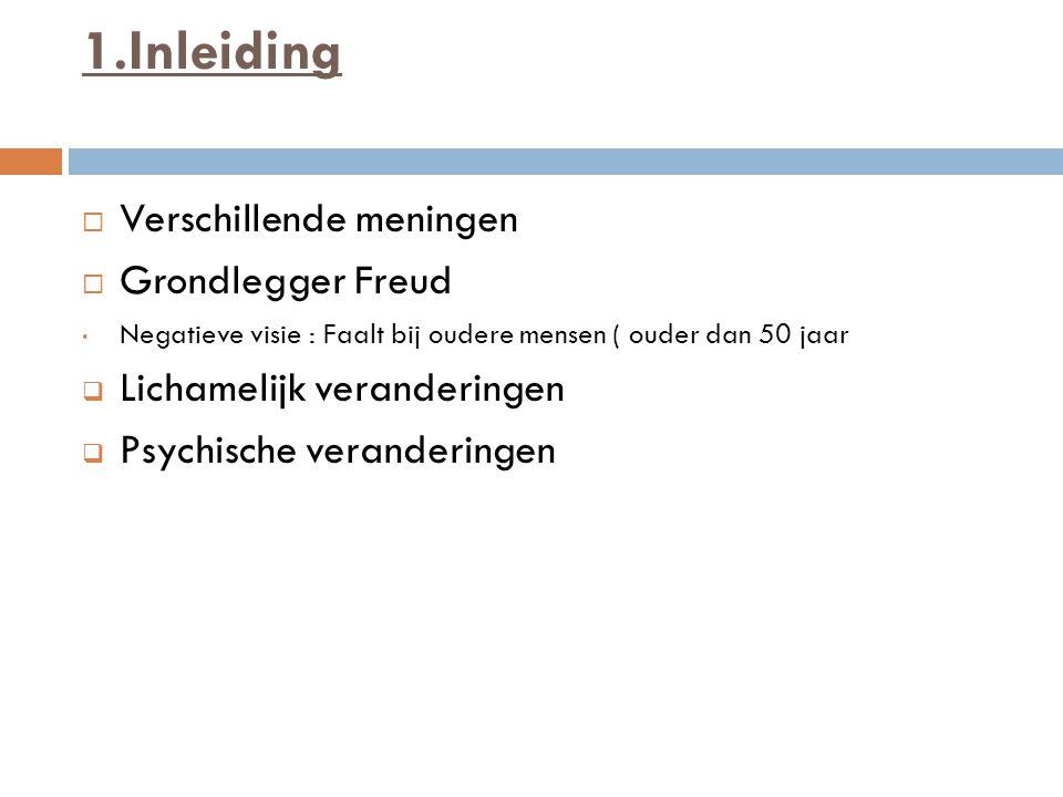 1.Inleiding Verschillende meningen Grondlegger Freud