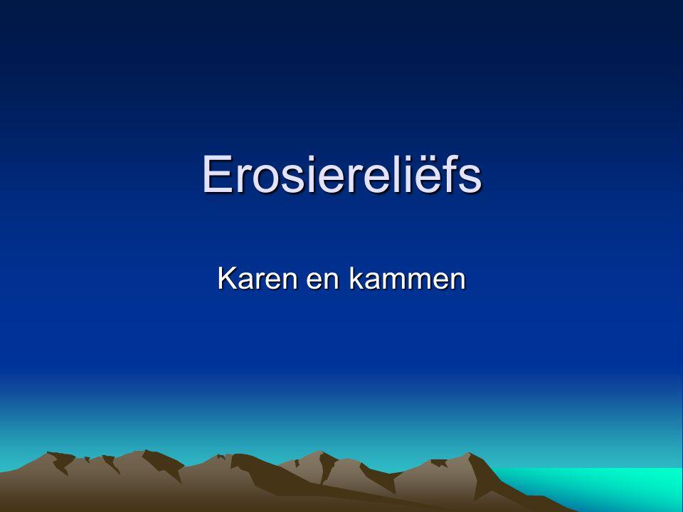 Erosiereliëfs Karen en kammen